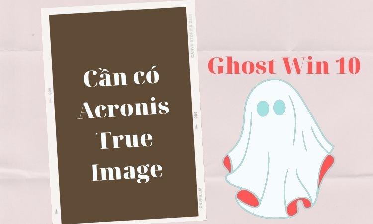 Lưu ý khi Ghost Win 10