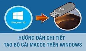 Hướng dẫn cách tạo USB cài đặt MacOS trực tiếp trên Windows