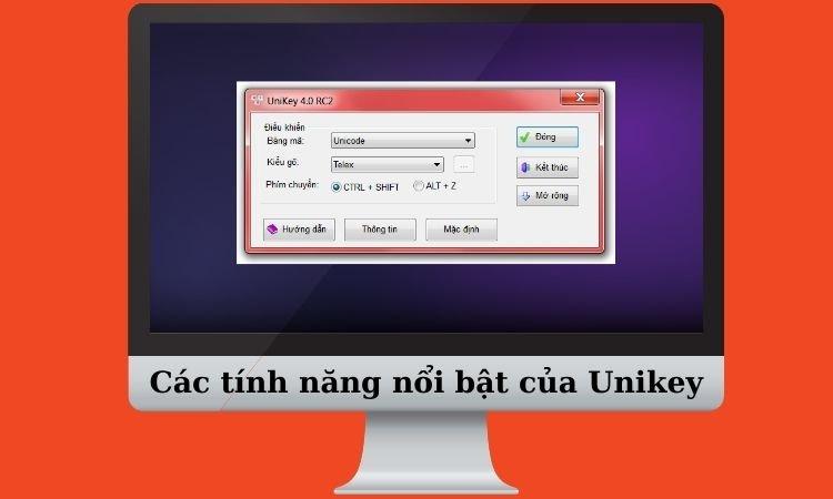 Các tính năng nổi thật của Unikey