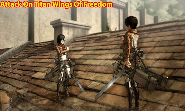 Giới thiệu về game Attack On Titan Wings Of Freedom