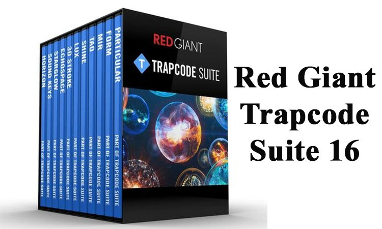 Giới thiệu Red Giant Trapcode Suite