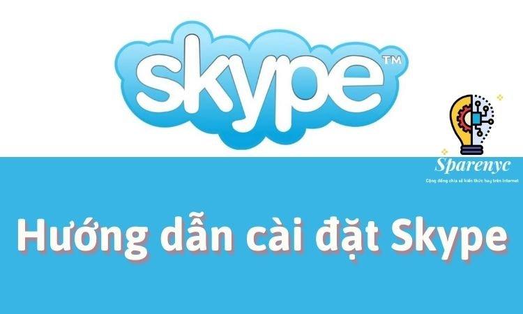 Hướng dẫn cài đặt Skype chi tiết