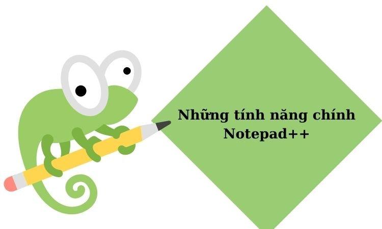 Tính năng chính của Notepad++