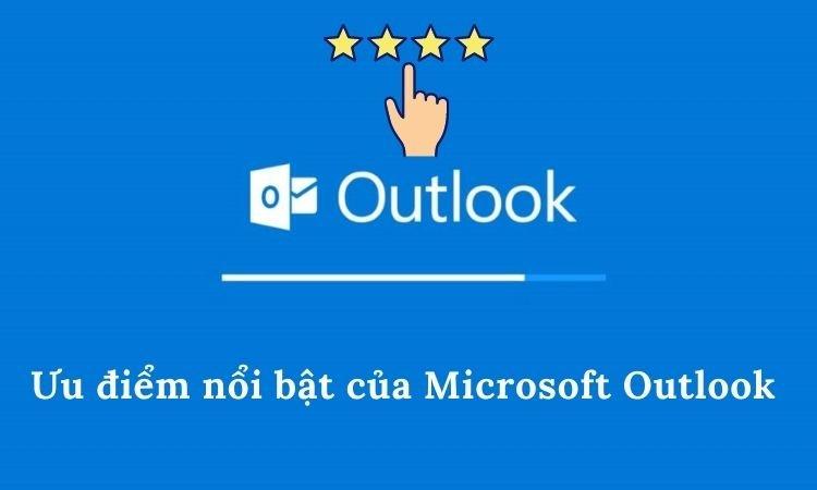 Ưu điểm của Microsoft Outlook