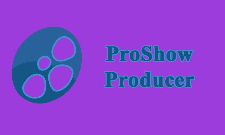Giới thiệu Proshow Producer